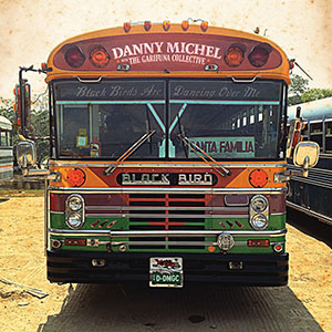 Danny Michel & The Garifuna Collective