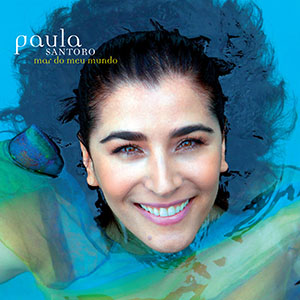 Paula Santoro - Mar do meu Mundo