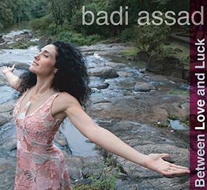 Badi Assad - Between Love and Luck