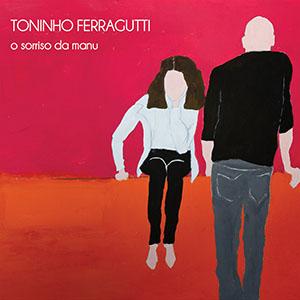 Toninho Ferragutti - O Sorriso Da Manu