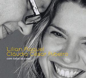 Lilian Raquel and Claudio Cesar Ribeiro - Com Todas as Cores