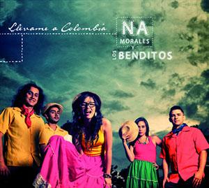 NA Morales y Los Benditos - Llevame A Colombia