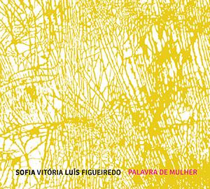 Sofia Vitoria & Luis Figueiredo - Palavra de Mulher