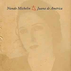 Nando Michelin - Juana de America