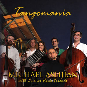 Michael Ashjian - Tangomania