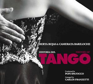 Berta Rojas & Camerata Bariloche - History of Tango