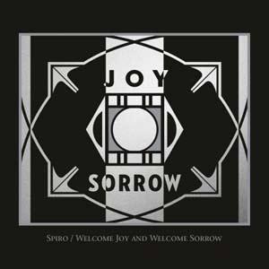 Spiro-Welcome-Joy-&-Welcome-Sorrow-WMR