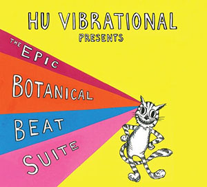 Hu Vibrational - The Epic Botanical Beat Suite