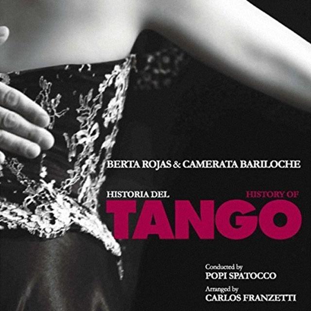 Berta Rojas & Camerata Bariloche - Historia del Tango