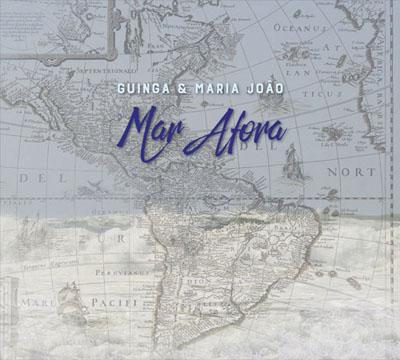 Guinga & Maria Joao - Mar Afora - WMR