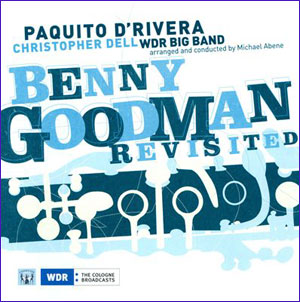 Paquito-D'Rivera-Benny-Goodman-Revisited