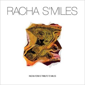 Racha S'Miles - Racha Fora's Tribute to Miles