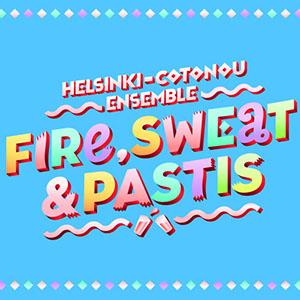 Helsinki Cotonou Ensemble - Fire Sweat and Pastis