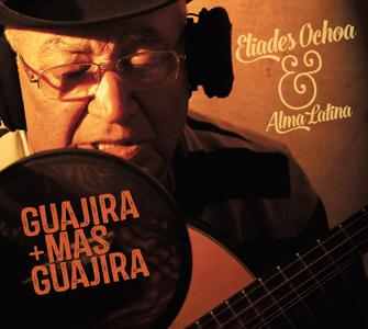 Eliades Ochoa & Alma Latina Guajira mas Guajira