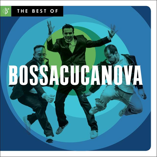 Bossacucanova - The Best Of...