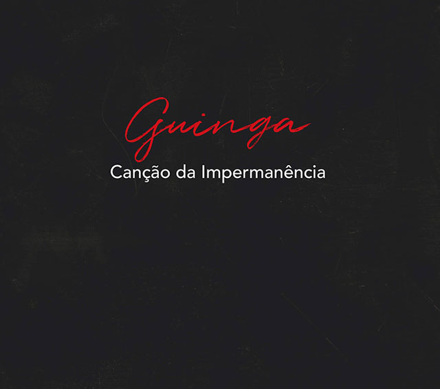Guinga - Canção da Impermanência
