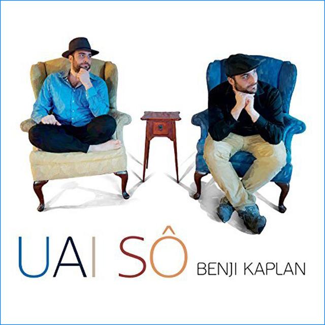 Benji Kaplan: Uai Sô