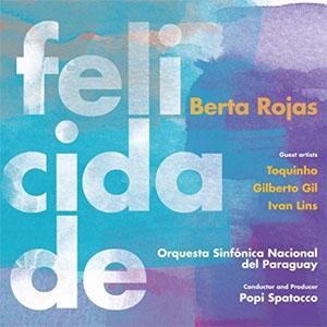 Berta Rojas - Felicidade