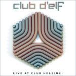 Club D'Elf: Live at Club Helsinki