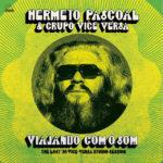Hermeto Pascoal & Grupo Vice Versa: Viajando Com O Som