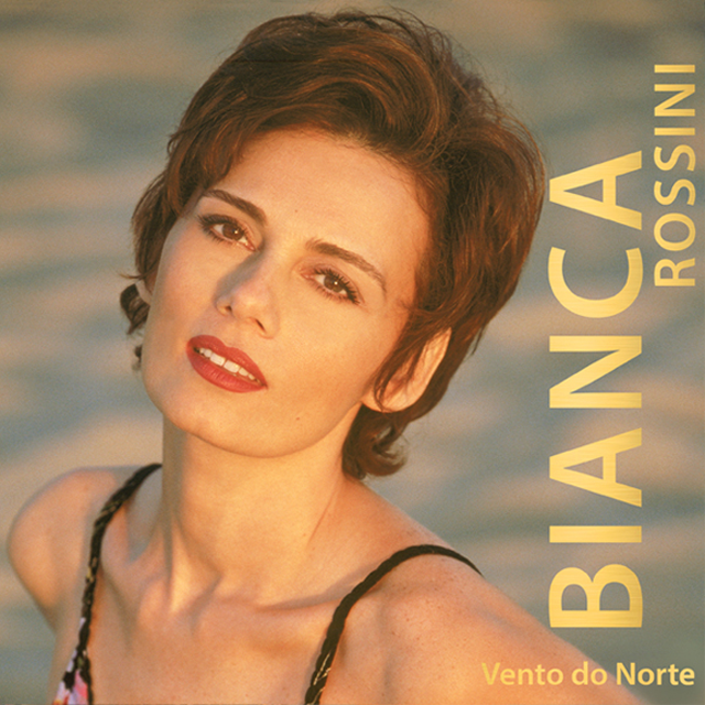 Bianca Rossini - Vento Do Norte