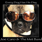 Joe Caro & The Met Band: Every Dog Has His Day