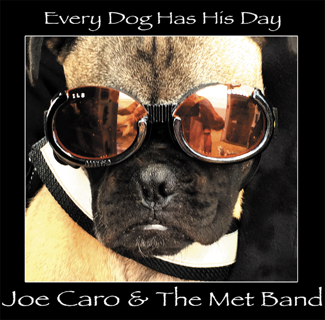 Joe Caro & The Met Band: Every Dog Has His Day