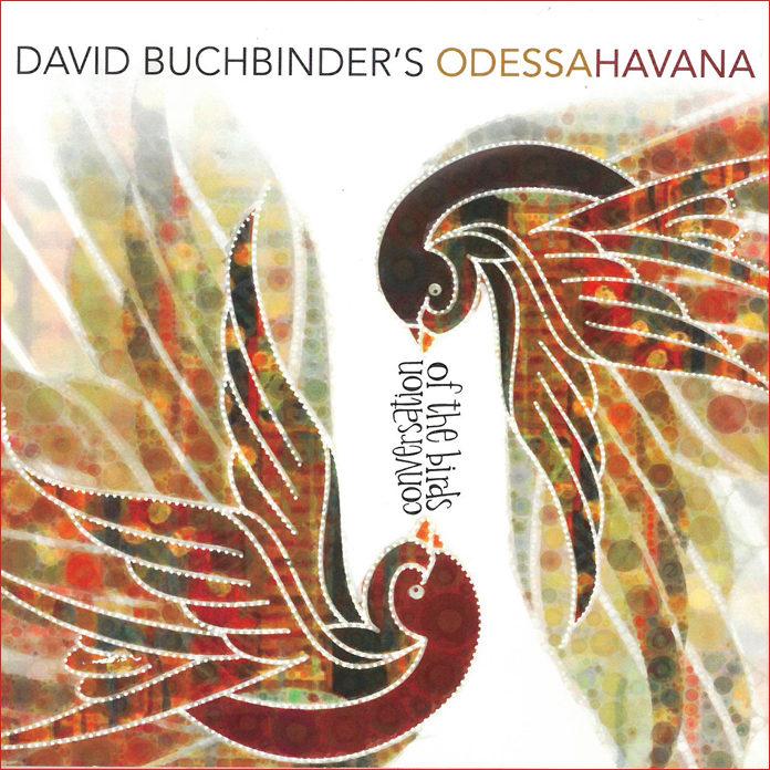 David Buchbinder's Odessa/Havana: Conversation of the Birds - World