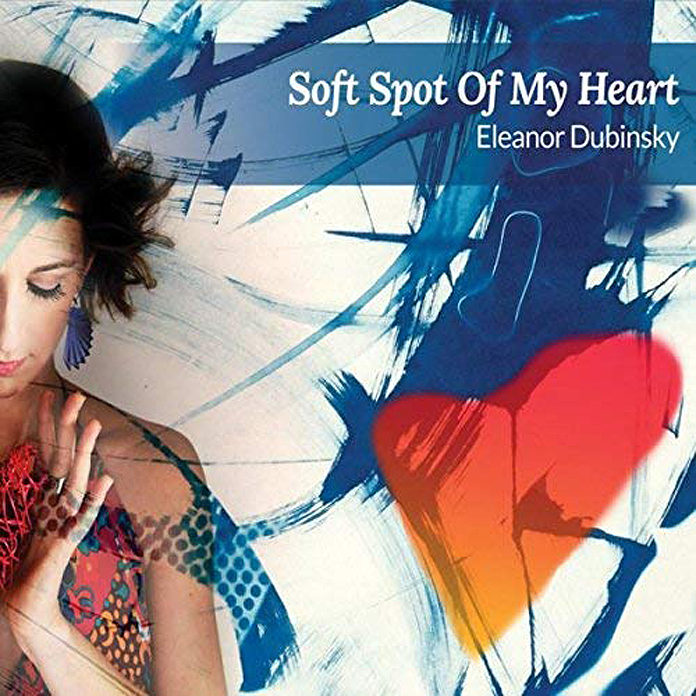 Eleanor Dubinsky: Soft Spot of My Heart