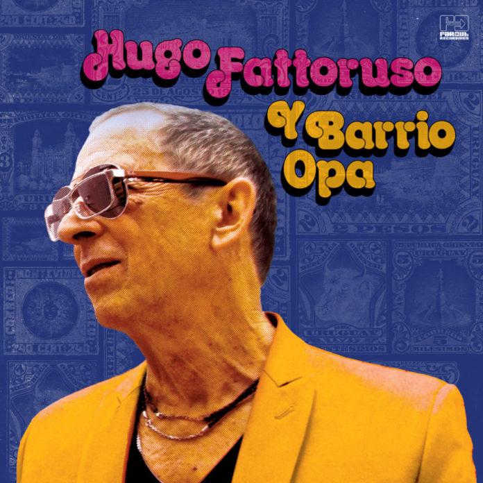 Hugo Fattoruso: Y Barrio Opa