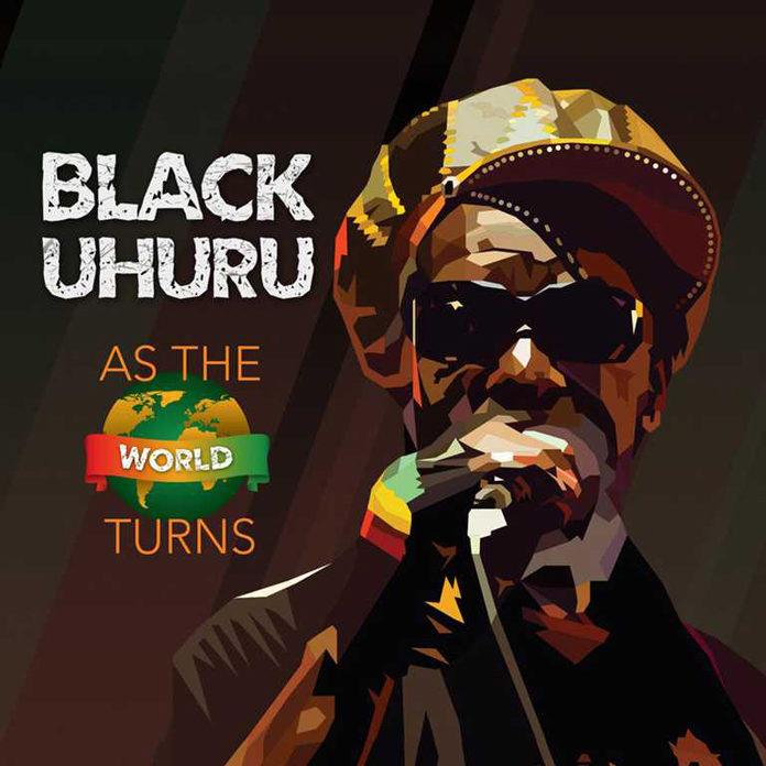 Black Uhuru: As the World Turns