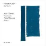 Anja Lechner | Pablo Márquez: Franz Schubert - Die Nacht