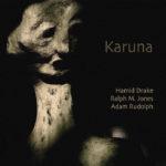 Hamid Drake | Ralph M. Jones | Adam Rudolph: Karuna