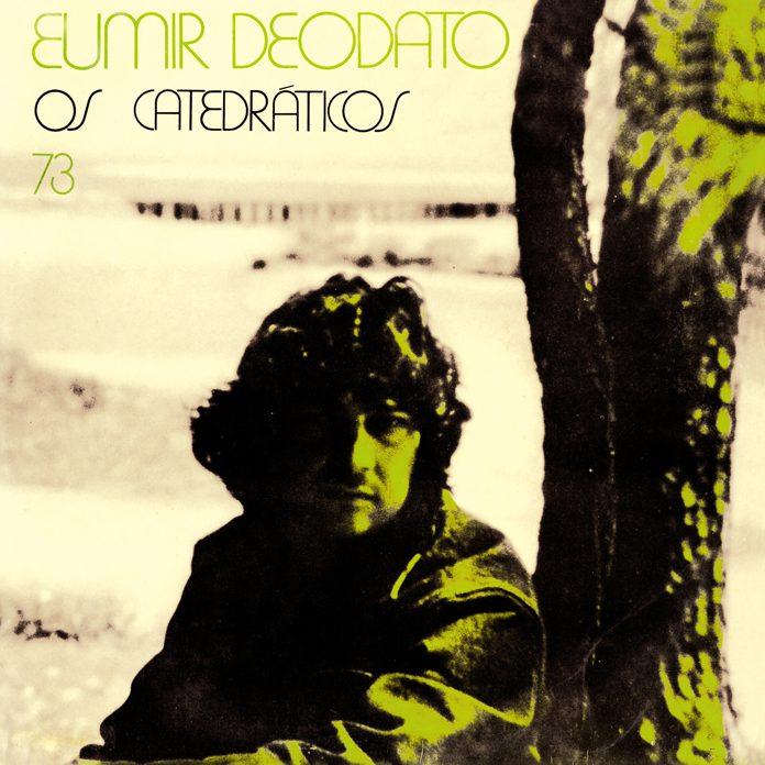 Eumir Deodato: Os Catedráticos 73