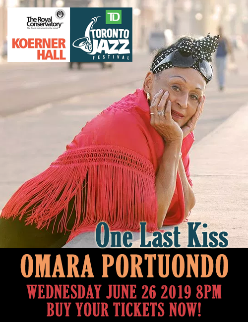 Omara Portuondo One Last Kiss Tour at Koerner Hall - June 26 2019 8 PM - TD Toronto Jazz Fest