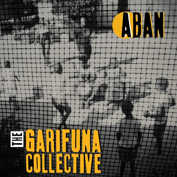 The Garifuna Collective: Aban