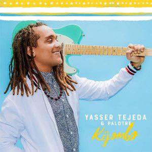 Yasser Tejeda & Palotré - Kijombo
