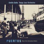 Emilio Solla Tango Jazz Orchestra Puertos