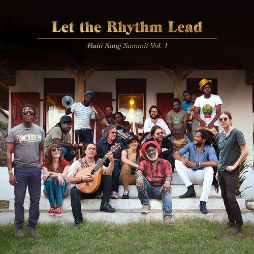 Let the Rhythm Lead: Haiti Song Summit Vol. 1