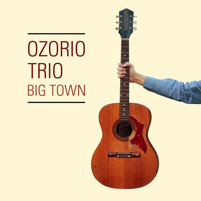 Ozorio Trio: Big Town