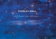 Stanley Grill: And I Paint the Stars with Wings